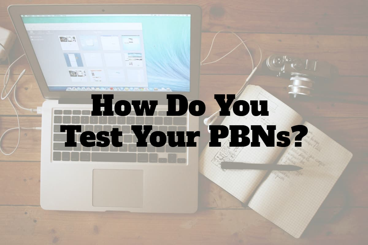 How Do You Test Your PBNs?